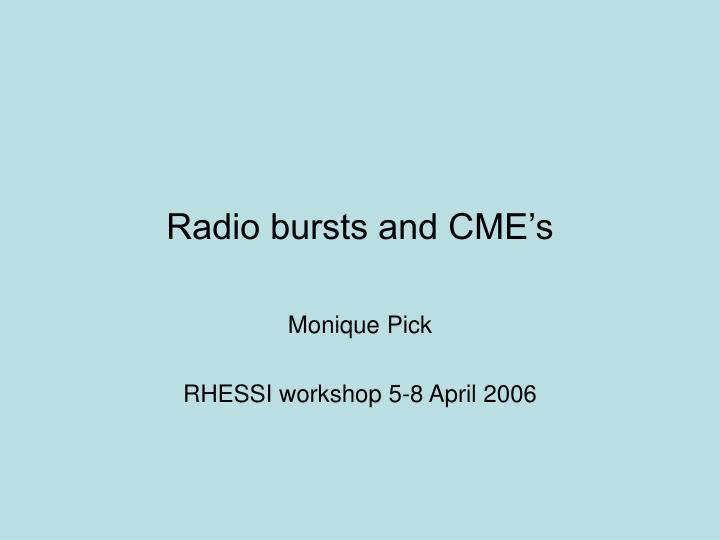 Radio bursts and cme s