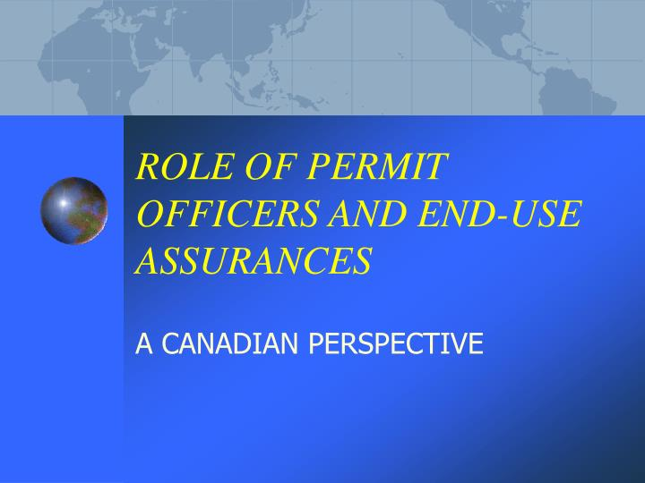 role of permit officers and end use assurances n.