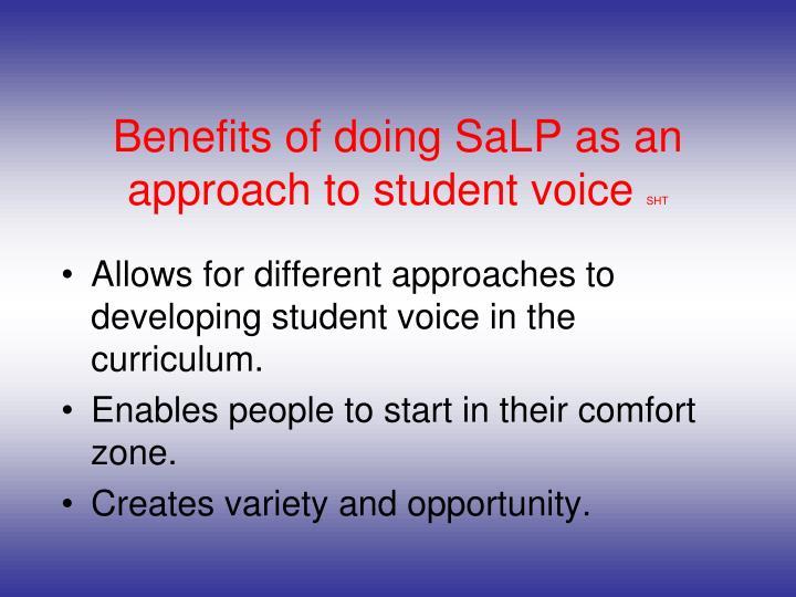 Benefits of doing SaLP as an