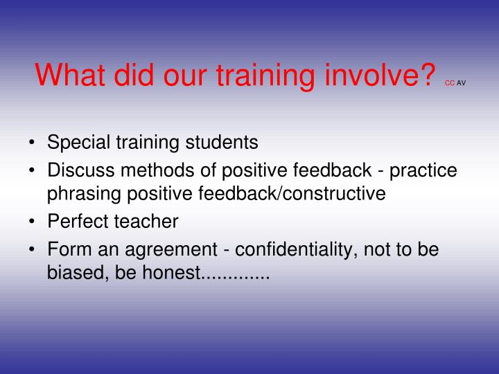 What did our training involve?