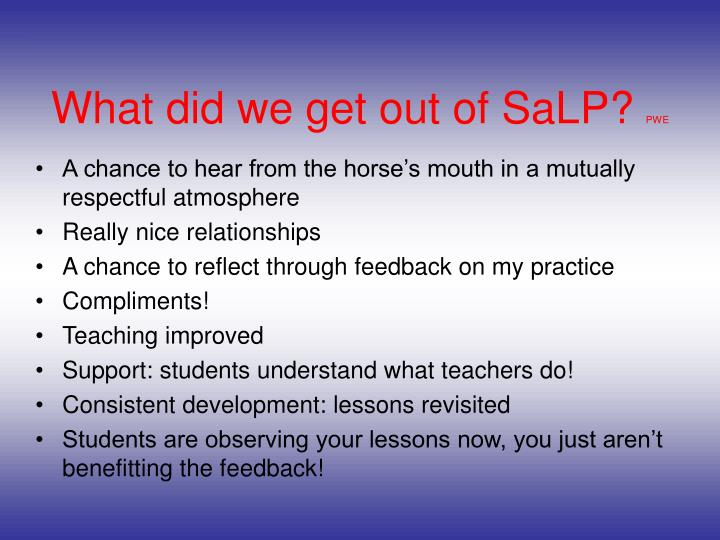 What did we get out of SaLP?