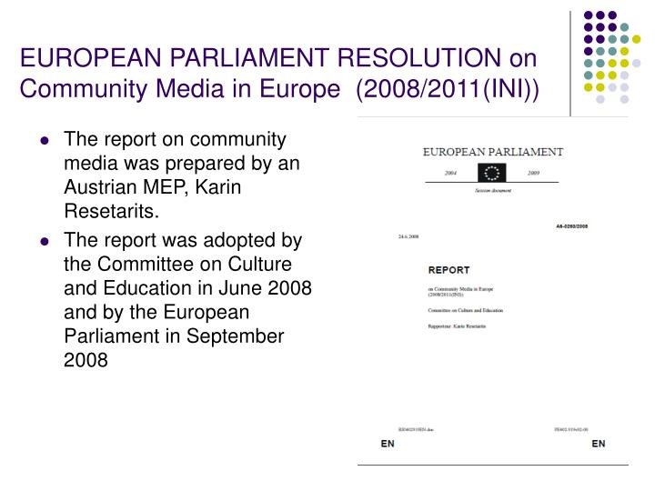 The report on community media was prepared by an Austrian MEP, Karin Resetarits.