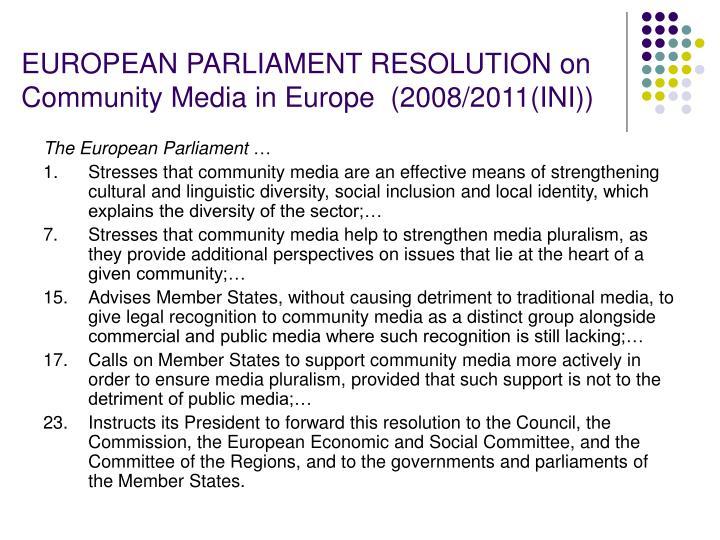 EUROPEAN PARLIAMENT RESOLUTION on  Community Media in Europe  (2008/2011(INI))