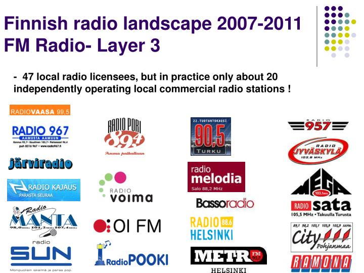 -  47 local radio licensees, but in practice only about 20 independently operating local commercial radio stations !