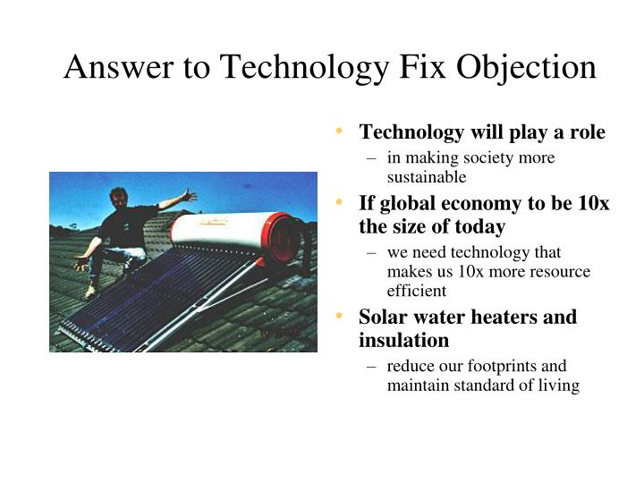Answer to Technology Fix Objection