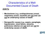 characteristics of a well documented cause of death3