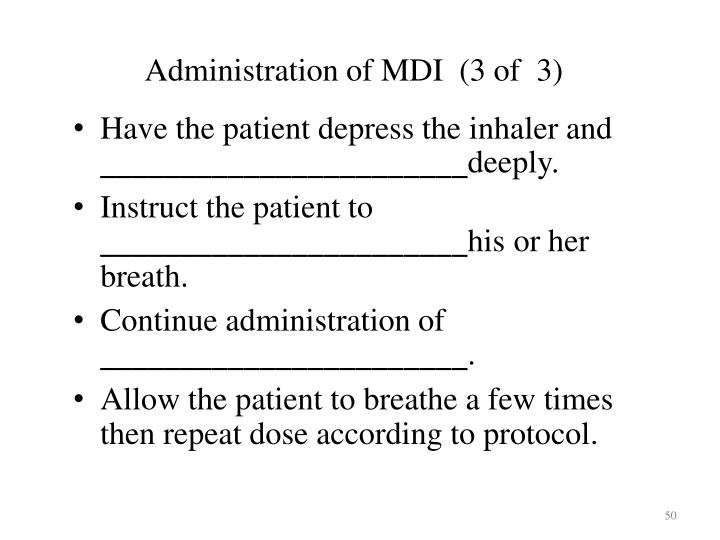 Administration of MDI  (3 of  3)