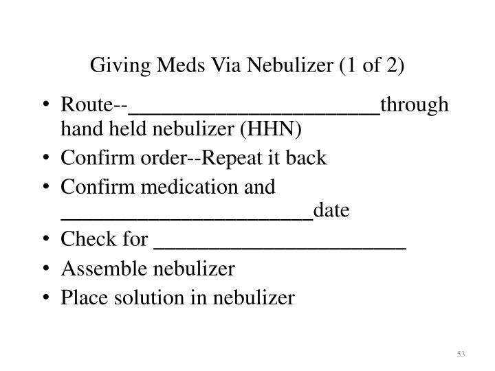 Giving Meds Via Nebulizer (1 of 2)