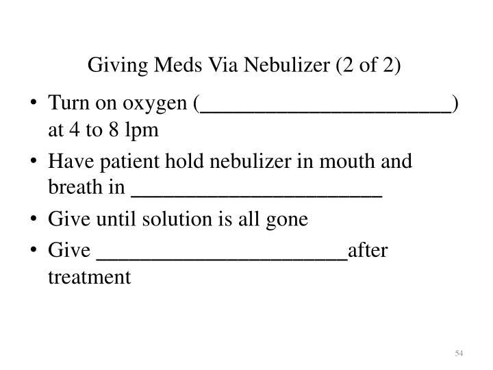 Giving Meds Via Nebulizer (2 of 2)