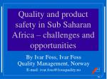 quality and product safety in sub saharan africa challenges and opportunities