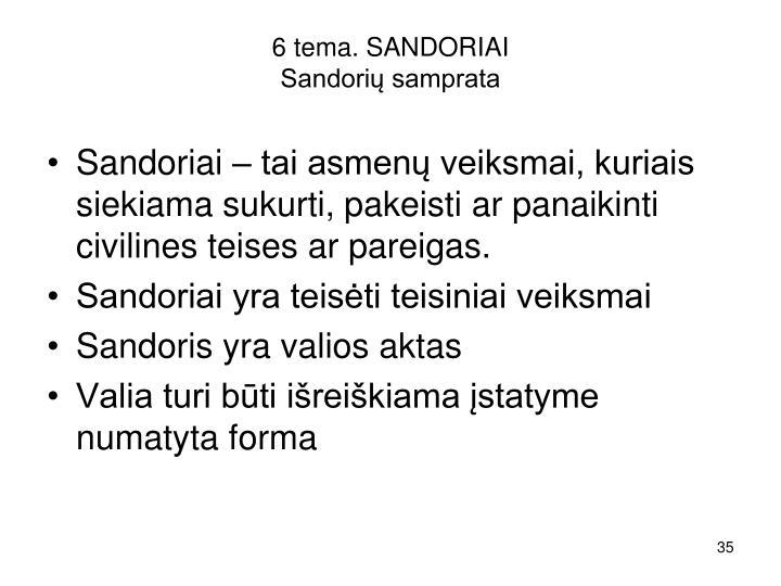 6 tema. SANDORIAI