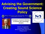 advising the government creating sound science policy
