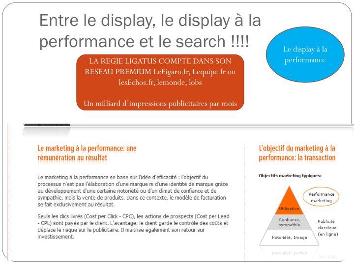 Entre le display, le display à la performance et le