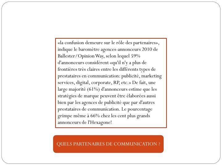 «la confusion demeure sur le rôle des partenaires», indique le baromètre agences-annonceurs 2010 de