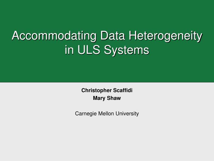 accommodating data heterogeneity in uls systems n.