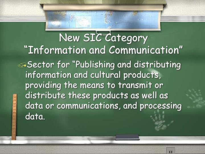 New sic category information and communication