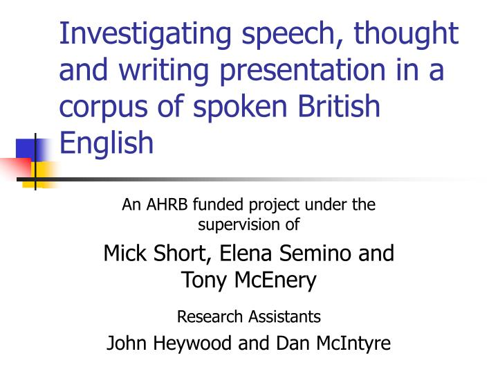 investigating speech thought and writing presentation in a corpus of spoken british english
