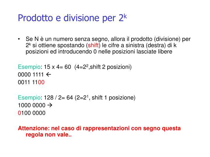 Prodotto e divisione per 2