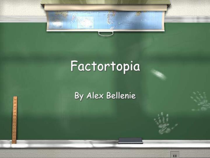 Factortopia