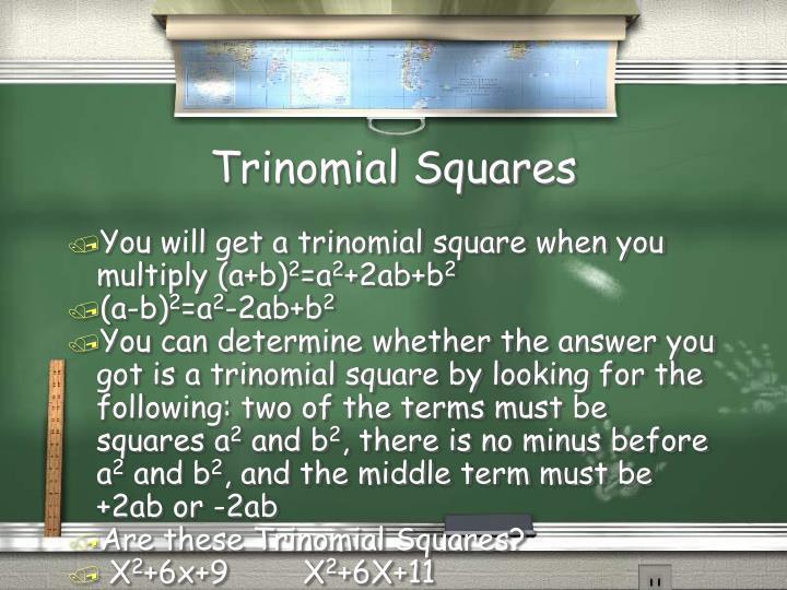 Trinomial Squares
