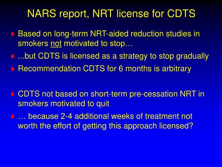 NARS report, NRT license for CDTS