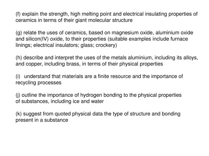 (f) explain the strength, high melting point and electrical insulating properties of