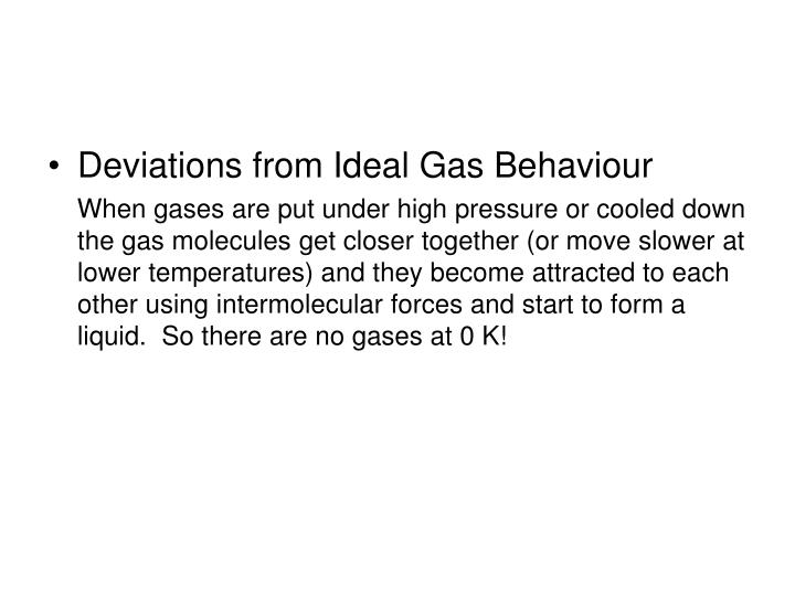 Deviations from Ideal Gas Behaviour