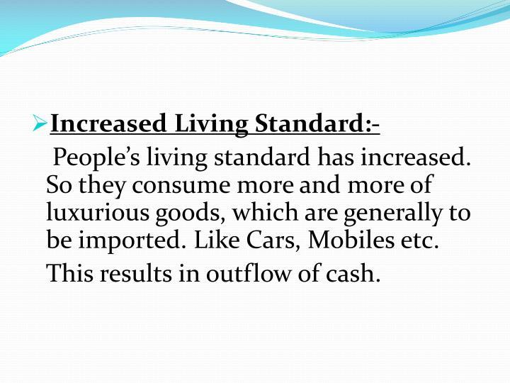 Increased Living Standard:-