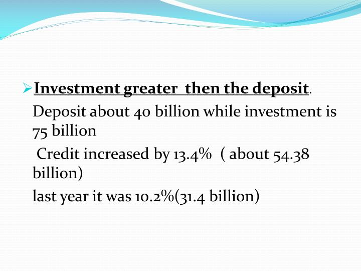 Investment greater  then the deposit