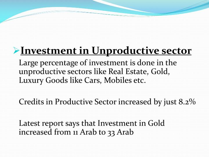 Investment in Unproductive sector