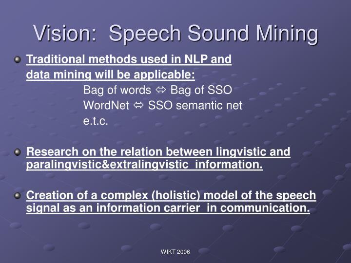 Vision: Speech Sound Mining
