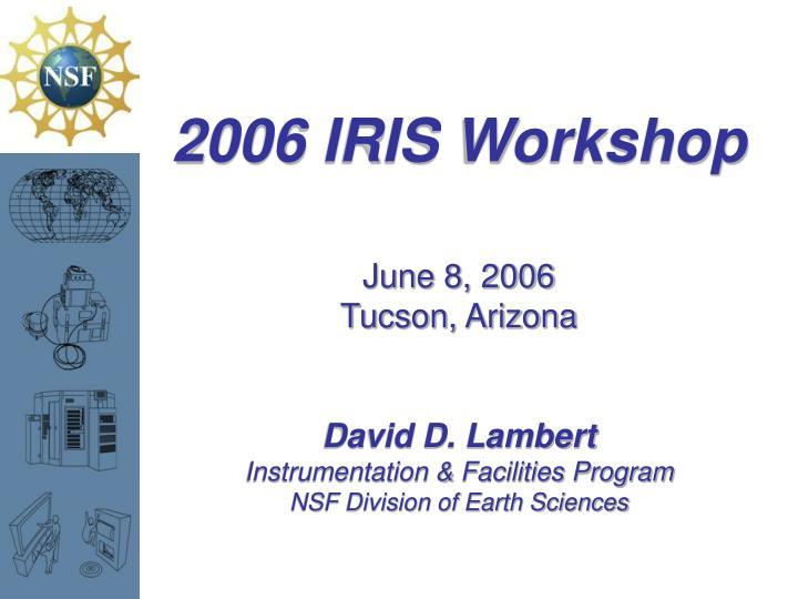 2006 IRIS Workshop