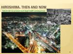 hiroshima then and now