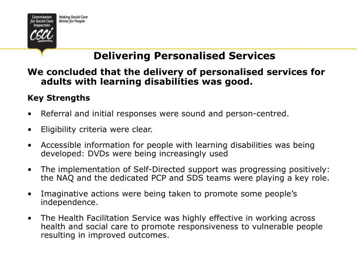We concluded that the delivery of personalised services for adults with learning disabilities was good.