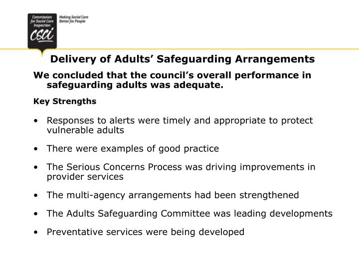 We concluded that the council's overall performance in safeguarding adults was adequate.