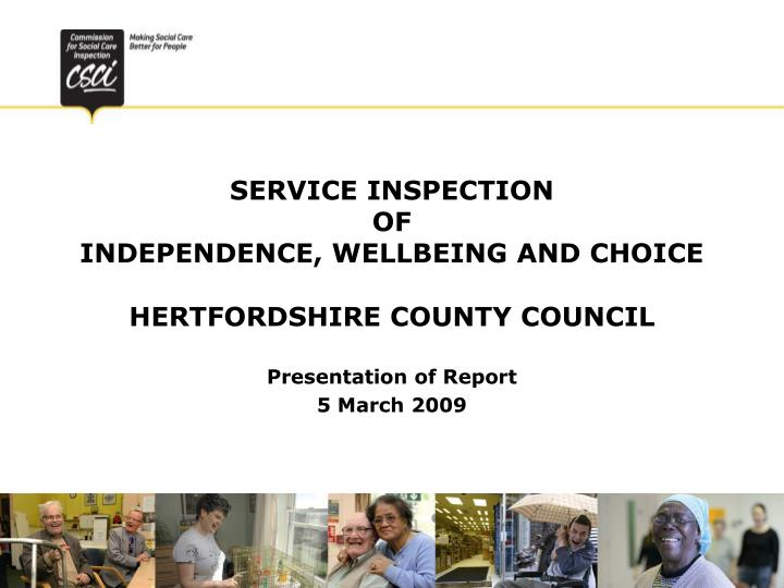 Service inspection of independence wellbeing and choice