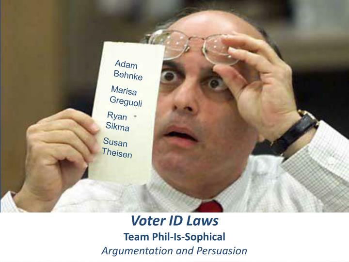 Voter id laws team phil is sophical argumentation and persuasion