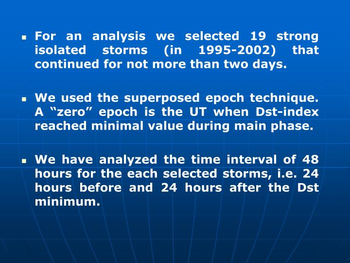 For an analysis we selected 19 strong isolated storms (in 1995-2002) that continued for not more than two days.