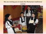 we are inviting you to taste the romanian traditional cuisine