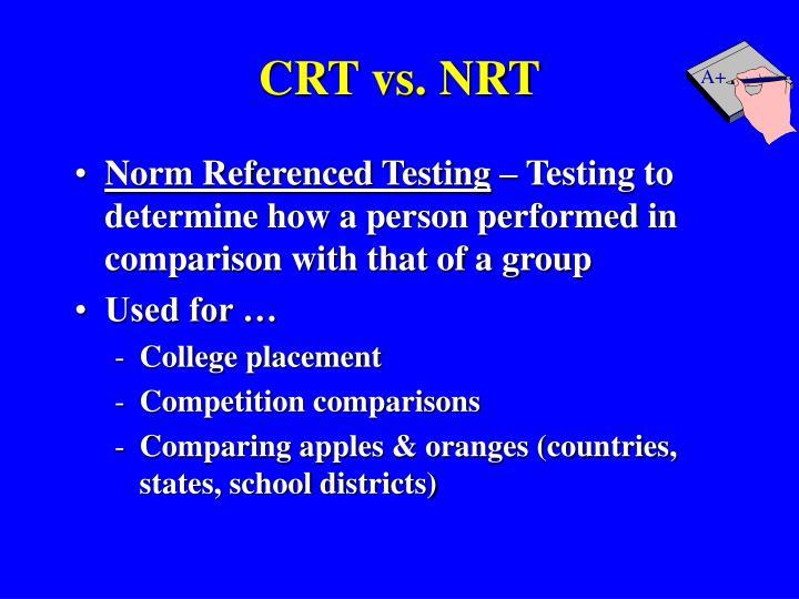 CRT vs. NRT