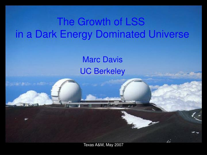 The growth of lss in a dark energy dominated universe