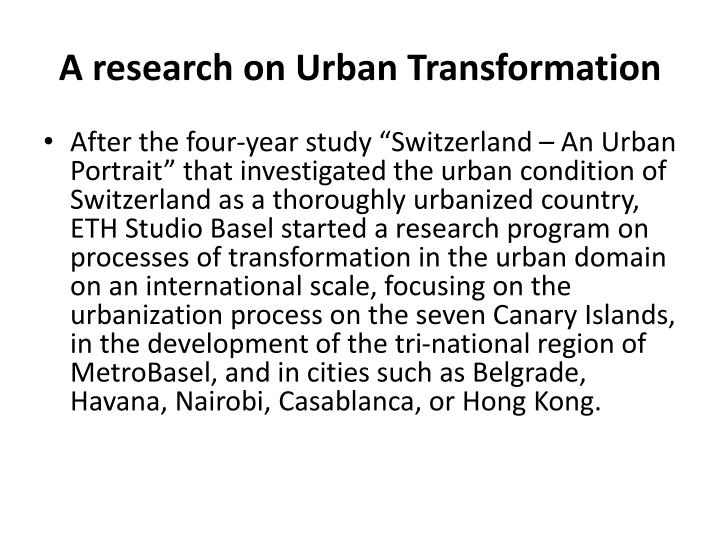 A research on Urban Transformation