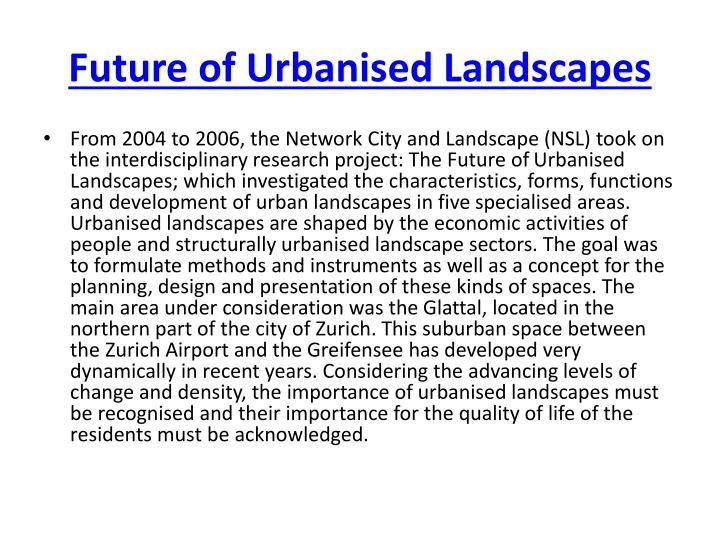 Future of Urbanised Landscapes