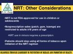 nrt other considerations