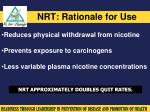 nrt rationale for use