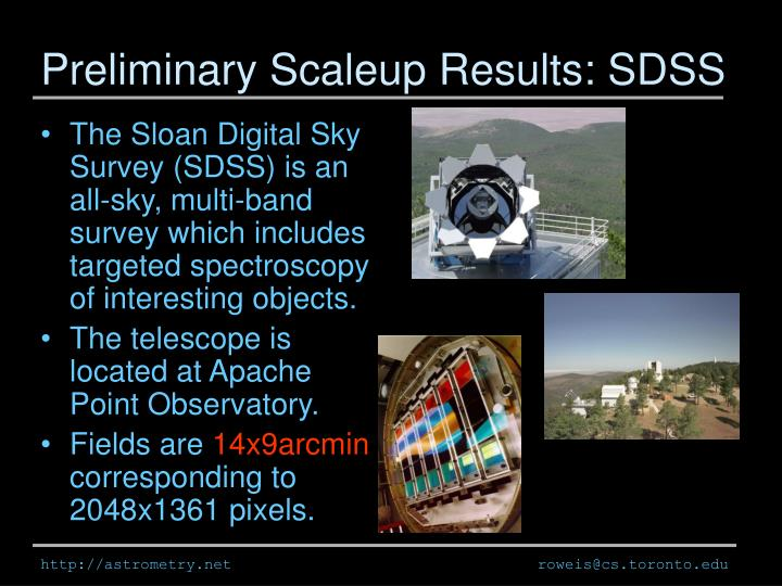 Preliminary Scaleup Results: SDSS