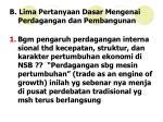 b lima pertanyaan dasar mengenai perdagangan dan pembangunan