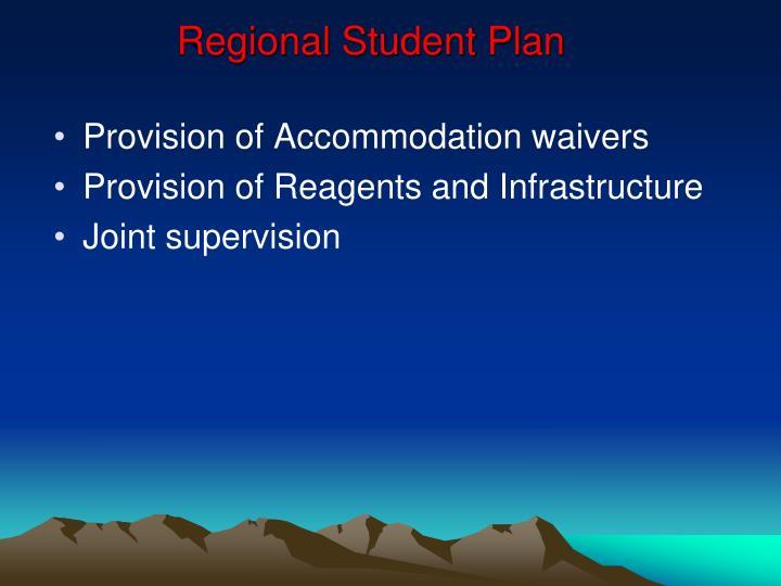 Regional Student Plan