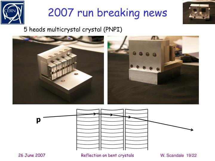 2007 run breaking news