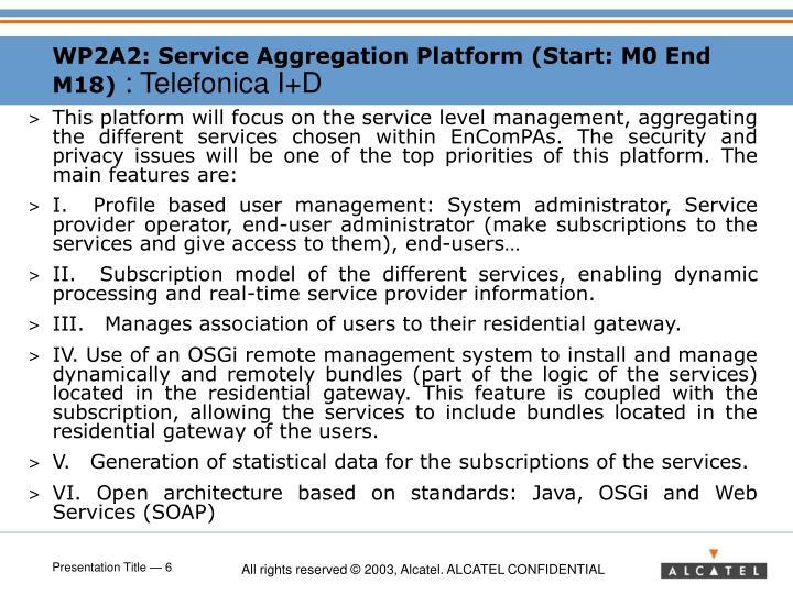 WP2A2: Service Aggregation Platform (Start: M0 End M18)
